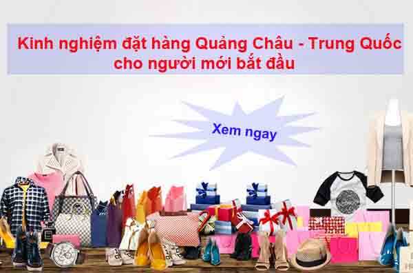 Kinh nghiệm order hàng Quảng Châu