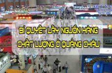Cách tìm nguồn hàng Quảng Châu Trung Quốc giá rẻ về bán