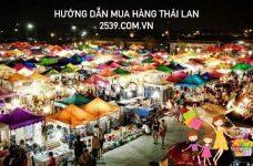 Hướng dẫn cách nhập hàng Thái Lan giá sỉ về bán