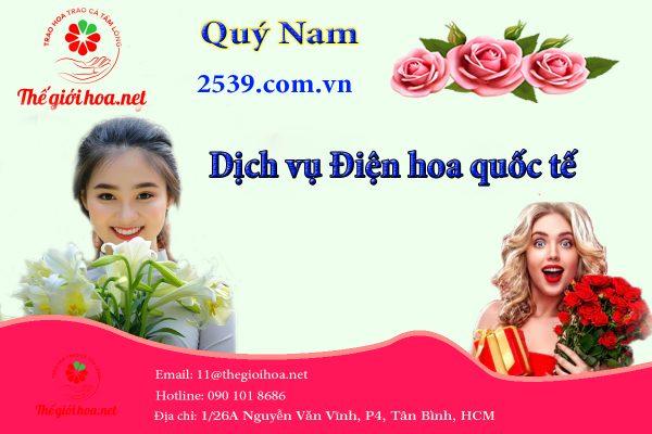 Điện Hoa quốc tế cũng là một trong những dịch vụ chuyên nghiệp tại Quý Nam