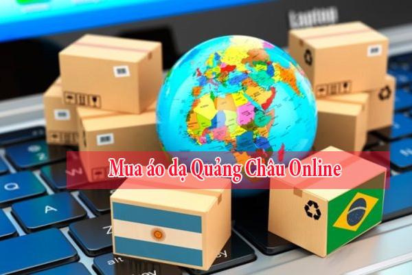 Mua hàng online đang là lựa chọn của nhiều lái buôn thay vì đánh hàng trực tiếp tại Quảng Châu