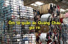 Muốn ôm lô quần áo Quảng Châu giá rẻ – Hãy đọc bài viết này