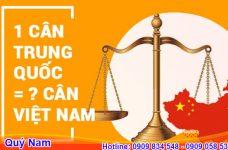 Cách quy đổi 1 cân Trung Quốc bằng bao nhiêu kg Việt Nam